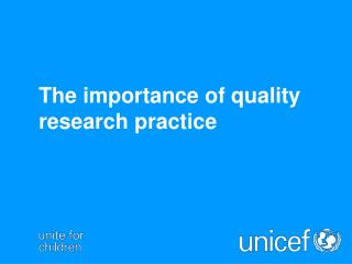 The importance of quality research practice