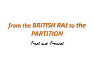 from  the  BRITISH RAJ  to  the PARTITION