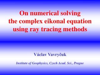 On numerical solving  the complex eikonal equation using ray tracing methods