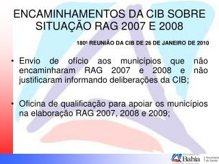 ENCAMINHAMENTOS DA CIB SOBRE SITUAÇÃO RAG 2007 E 2008