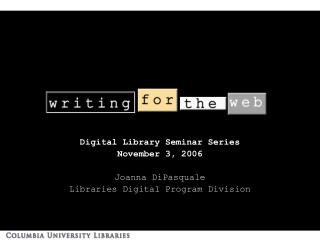 Digital Library Seminar Series November 3, 2006 Joanna DiPasquale