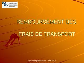 REMBOURSEMENT DES  FRAIS DE TRANSPORT