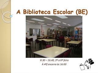 A Biblioteca Escolar (BE)