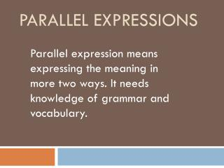 PARALLEL EXPRESSIONS