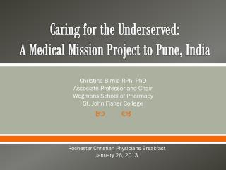 Caring for the Underserved:  A Medical Mission Project to  Pune , India