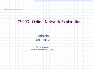 CS403: Online Network Exploration