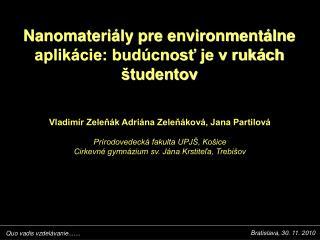 Nanomateriály pre environmentálne aplikácie: budúcnosť je v rukách študentov