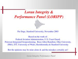 Loran Integrity &  Performance Panel (LORIPP)