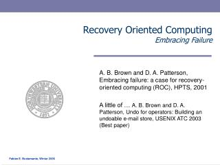Recovery Oriented Computing Embracing Failure