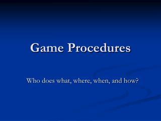 Game Procedures