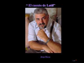 """"""" El cuento de Latif"""""""
