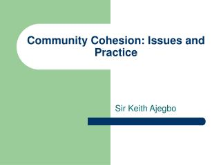 Community Cohesion: Issues and Practice