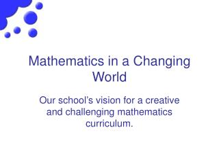 Mathematics in a Changing World