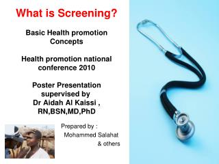 What is Screening  Basic Health promotion Concepts  Health promotion national conference 2010  Poster Presentation super