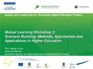 Quality and  Leadership  for Romanian Higher Education Project Mutual Learning Workshop 2: