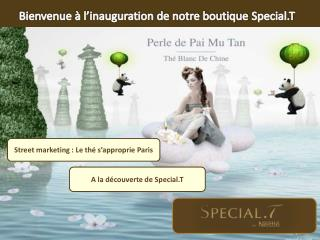 Bienvenue à l'inauguration de notre boutique  Special.T
