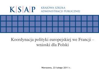 Koordynacja polityki europejskiej we Francji – wnioski dla Polski