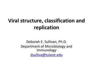 Viral structure, classification and replication