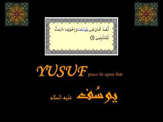YUSUF peace be upon him