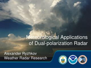 Meteorological Applications of Dual-polarization Radar