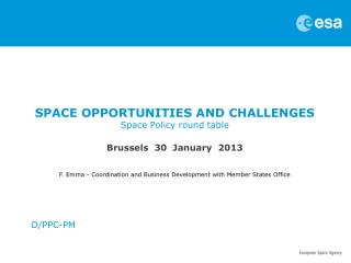 SPACE OPPORTUNITIES AND CHALLENGES Space Policy round table