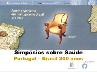 Simpósios sobre Saúde Portugal – Brasil 200 anos