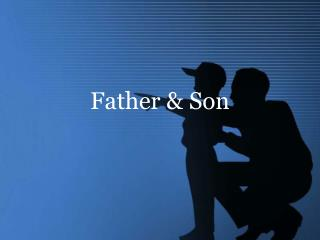 Father & Son