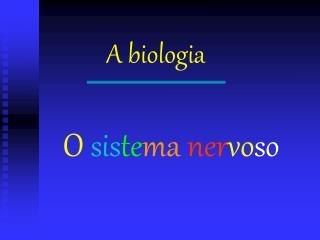 A biologia