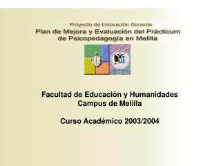 Facultad de Educación y Humanidades Campus de Melilla Curso Académico 2003/2004
