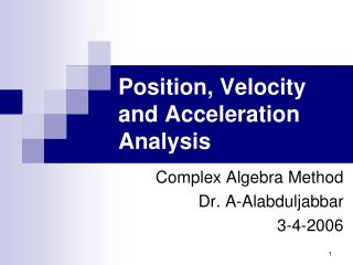 Position, Velocity and Acceleration Analysis