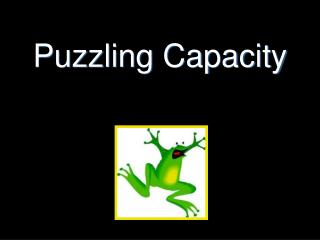 Puzzling Capacity