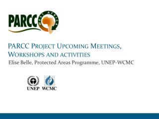 PARCC Project Upcoming Meetings, Workshops and activities