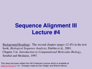 Sequence Alignment III Lecture #4