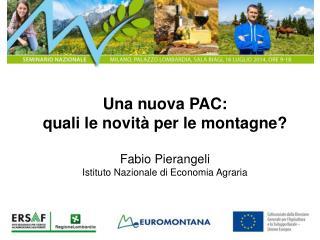 Una nuova PAC:  quali le novità per le montagne?  Fabio Pierangeli