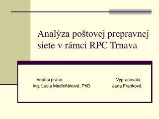 Analýza poštovej prepravnej siete v rámci RPC Trnava