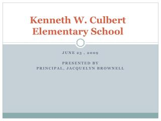 Kenneth W.  Culbert Elementary School
