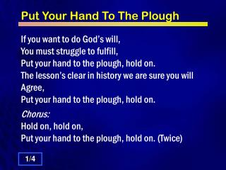 Put Your Hand To The Plough