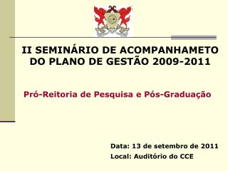 II SEMINÁRIO DE ACOMPANHAMETO DO PLANO DE GESTÃO 2009-2011