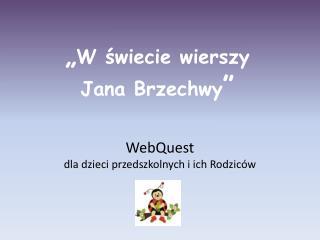 """"""" W świecie wierszy  Jana Brzechwy """""""