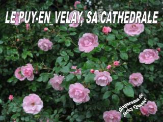 LE PUY-EN_VELAY, SA CATHEDRALE