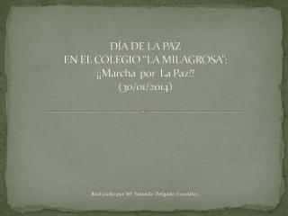 """DÍA DE LA PAZ  EN EL COLEGIO """"LA MILAGROSA"""": ¡¡Marcha  por   L a Paz!! (30/01/2014)"""
