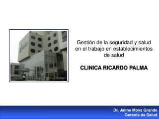 Gesti n de la seguridad y salud en el trabajo en establecimientos de salud   CLINICA RICARDO PALMA
