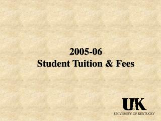 2005-06  Student Tuition & Fees