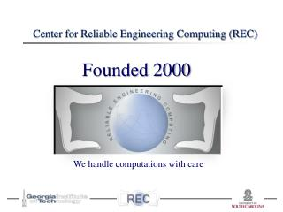 Center for Reliable Engineering Computing (REC)