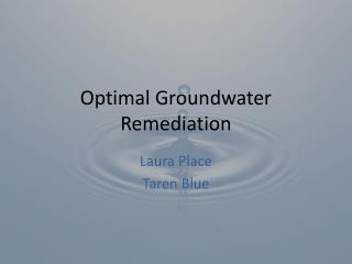 Optimal Groundwater Remediation