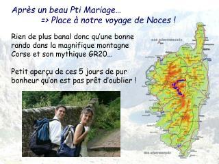 Après un beau Pti Mariage…    => Place à notre voyage de Noces !