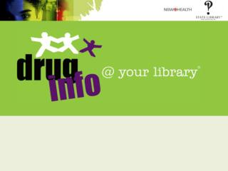 What is drug info @ your library?