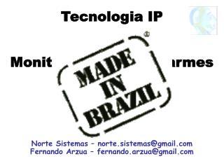 Tecnologia IP Monitoramento de Alarmes Via INTERNET
