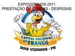 EXPOVIZINHOS 2011   PRESTA  O DE CONTAS - DESPESAS
