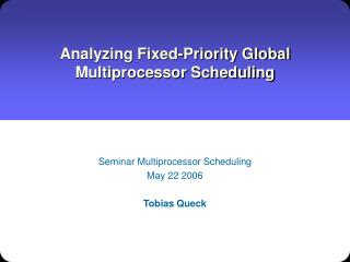 Analyzing Fixed-Priority Global Multiprocessor Scheduling
